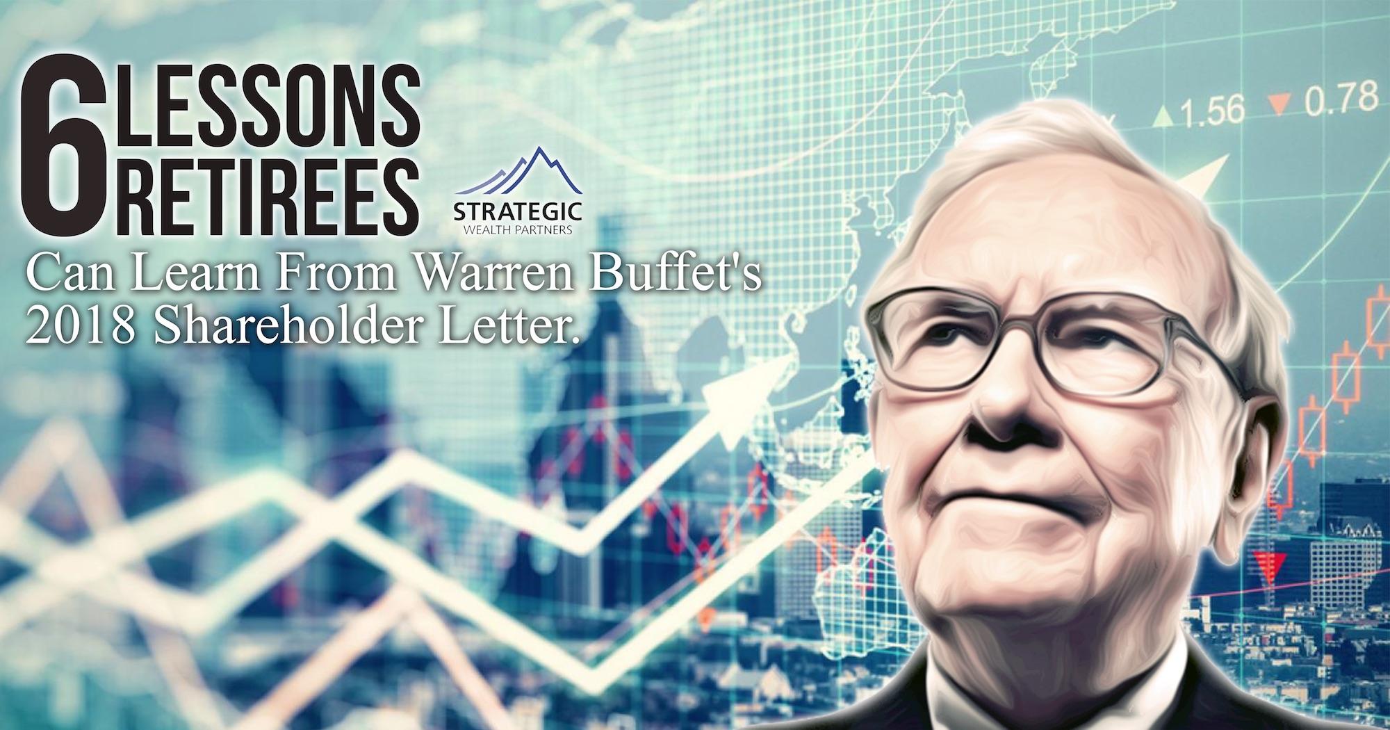 6 Lessons For Retirees From Warren Buffet's 2018 Shareholder Letter